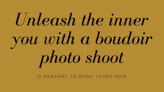 Unleash the Inner You With a Boudoir Photo Shoot